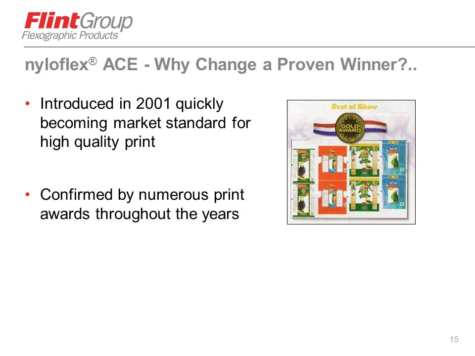 nyloflex® ACE - Why Change a Proven Winner ..
