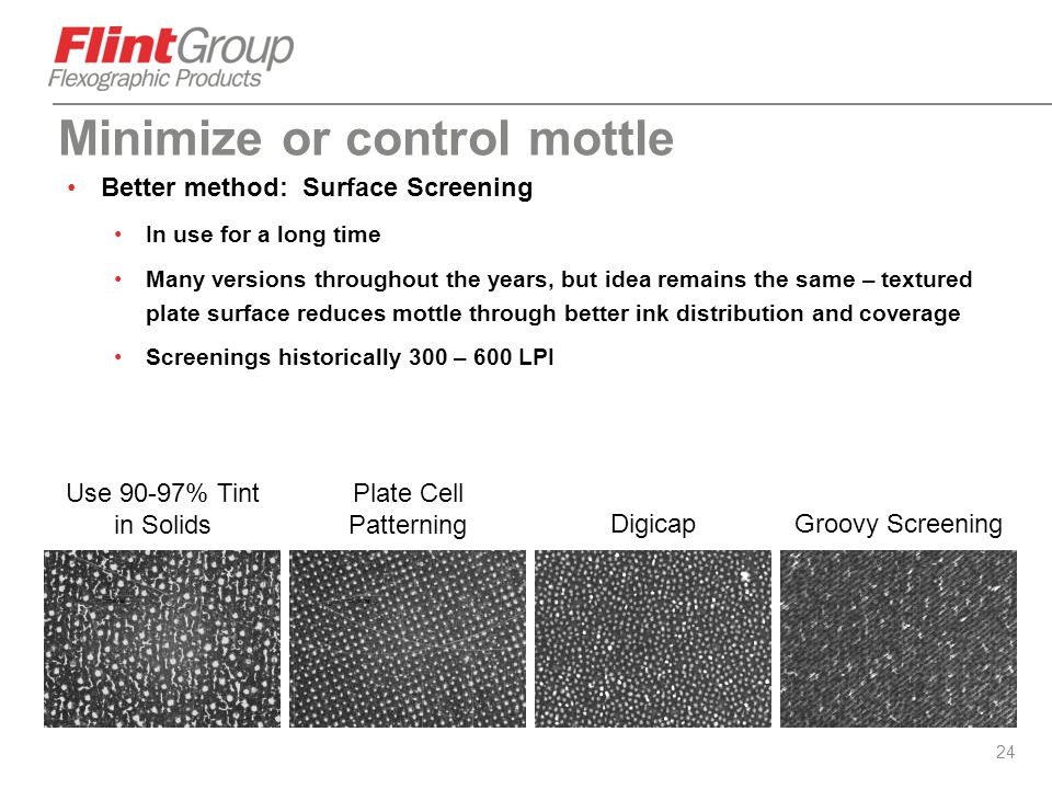 Minimize or control mottle