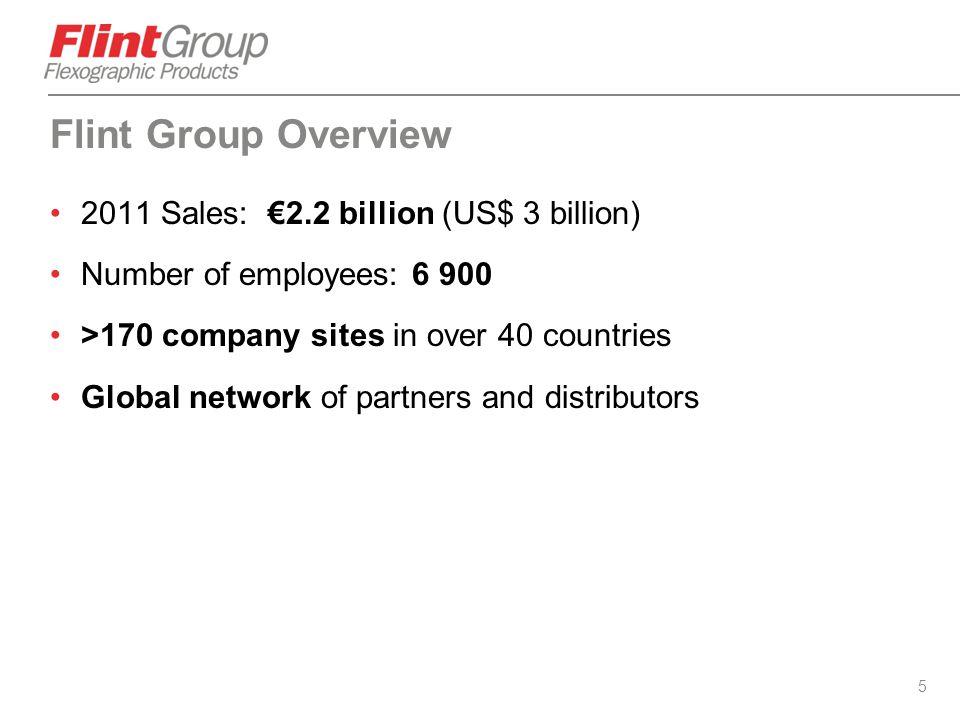 Flint Group Overview 2011 Sales: €2.2 billion (US$ 3 billion)