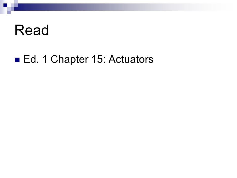 Read Ed. 1 Chapter 15: Actuators