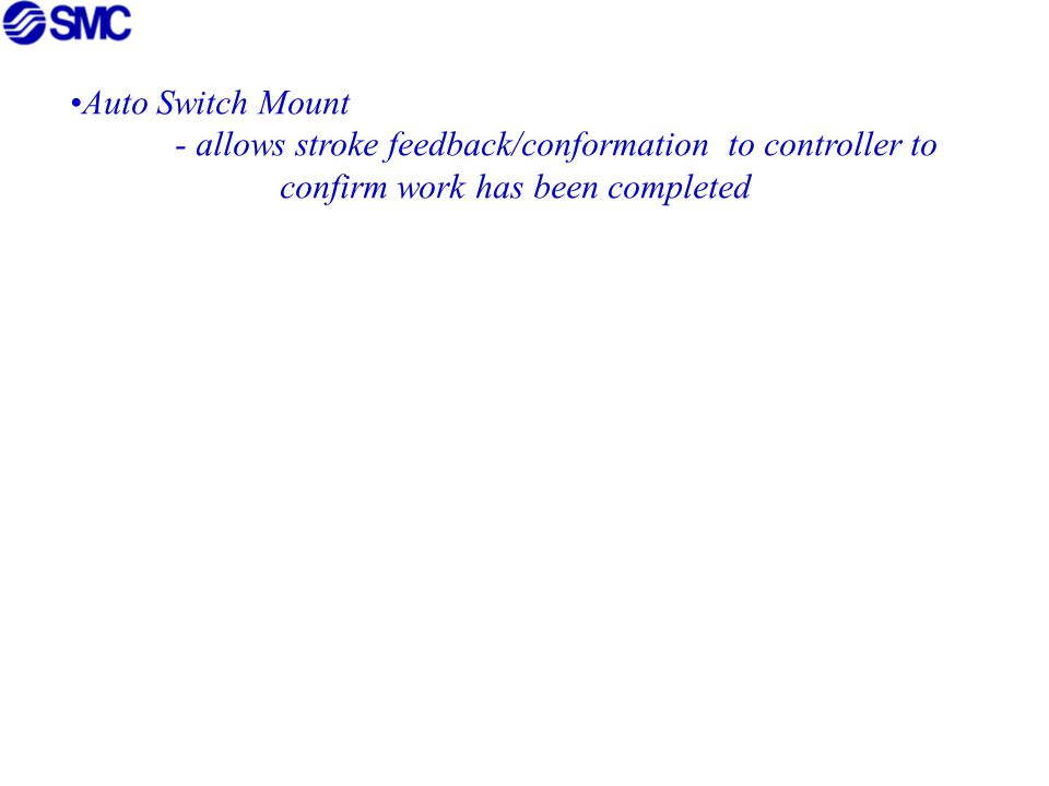 Auto Switch Mount - allows stroke feedback/conformation to controller to.