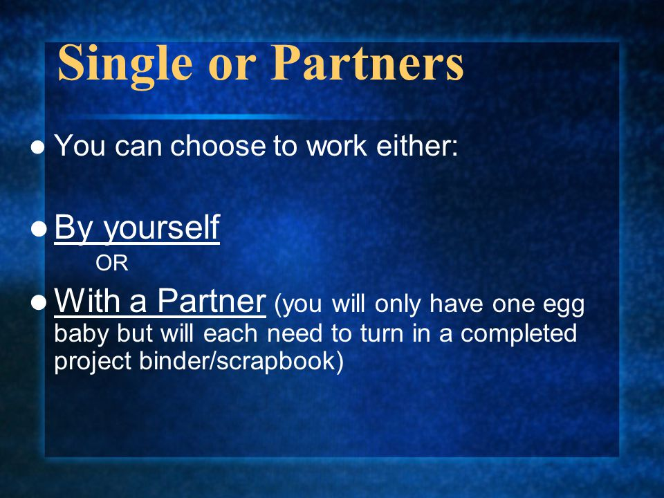 Single or Partners By yourself