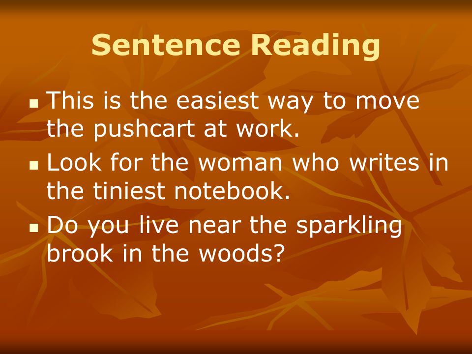 Sentence Reading This is the easiest way to move the pushcart at work.