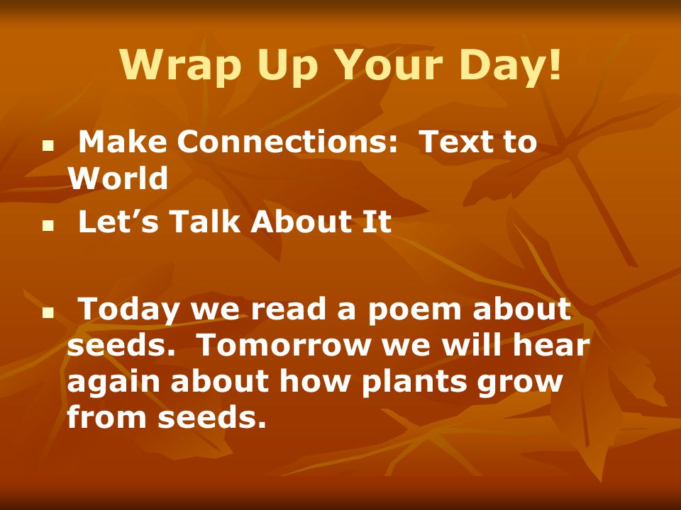 Wrap Up Your Day! Make Connections: Text to World Let's Talk About It