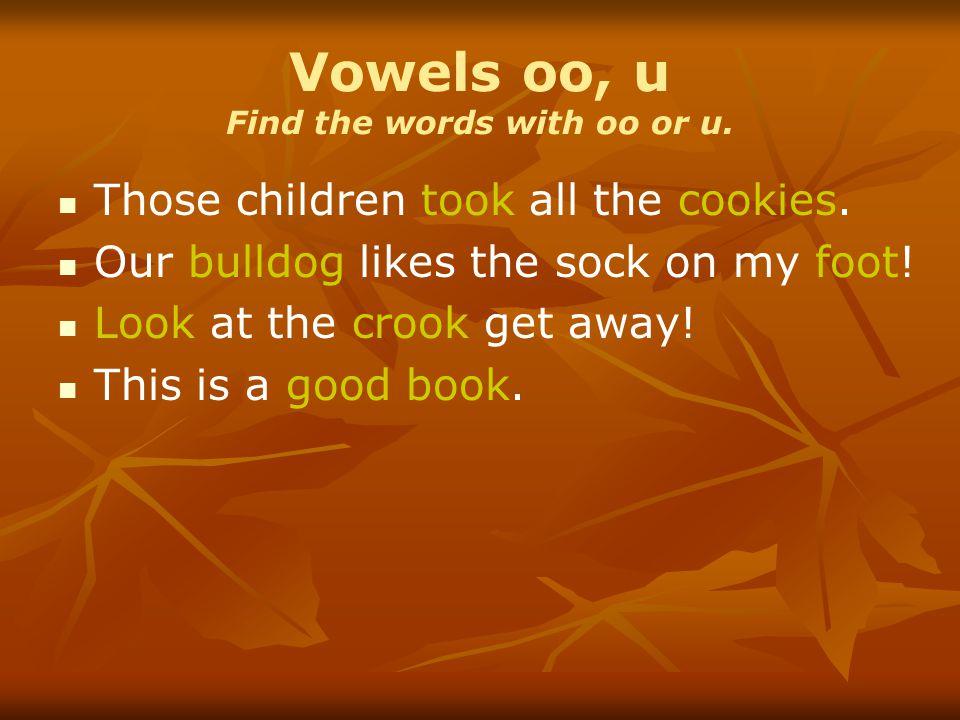 Vowels oo, u Find the words with oo or u.