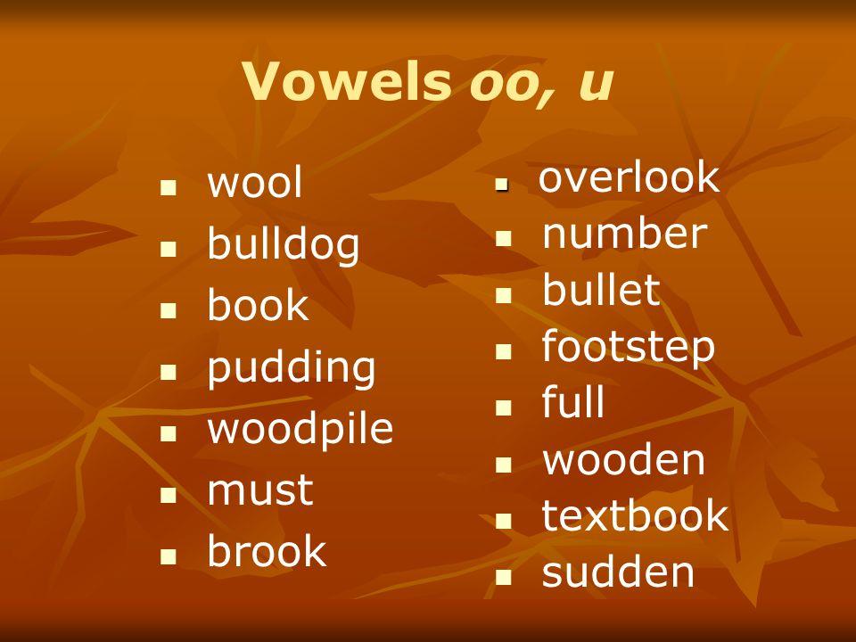 Vowels oo, u wool number bulldog bullet book footstep pudding full