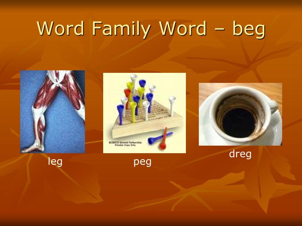 Word Family Word – beg dreg leg peg