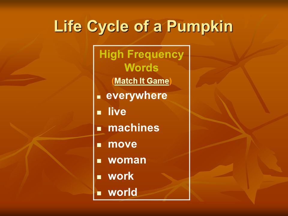 Life Cycle of a Pumpkin High Frequency Words live machines move woman