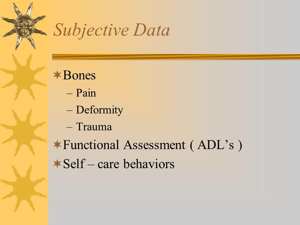Subjective Data Bones Functional Assessment ( ADL's )