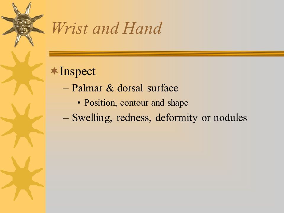 Wrist and Hand Inspect Palmar & dorsal surface