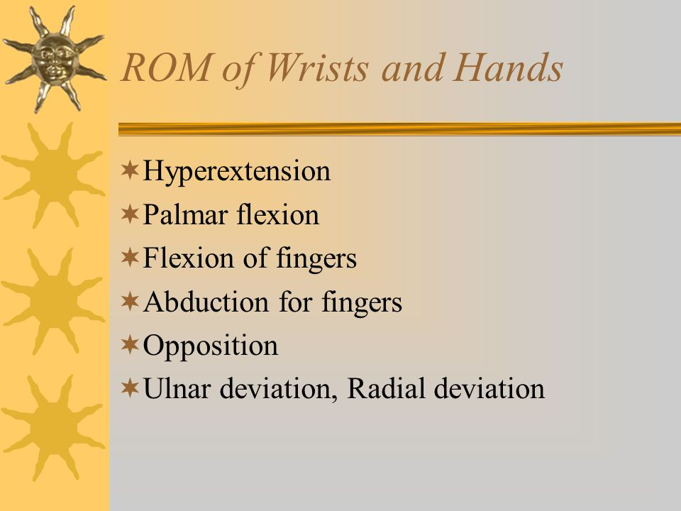 ROM of Wrists and Hands Hyperextension Palmar flexion