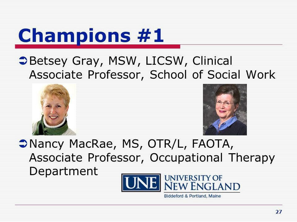 Champions #1 Betsey Gray, MSW, LICSW, Clinical Associate Professor, School of Social Work.