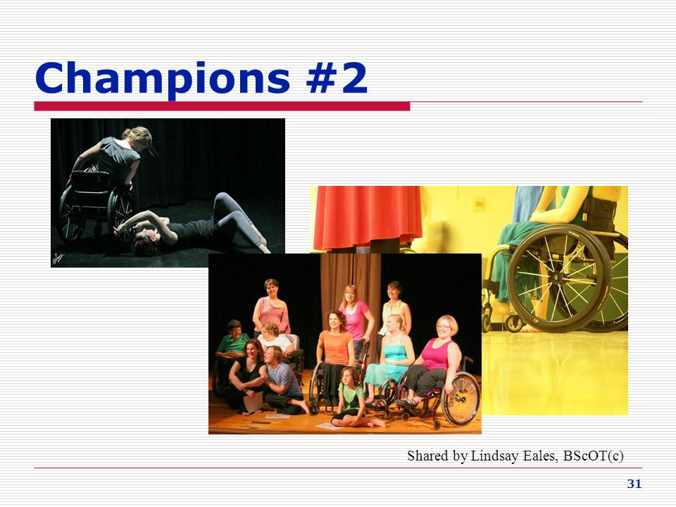 Champions #2 Shared by Lindsay Eales, BScOT(c)