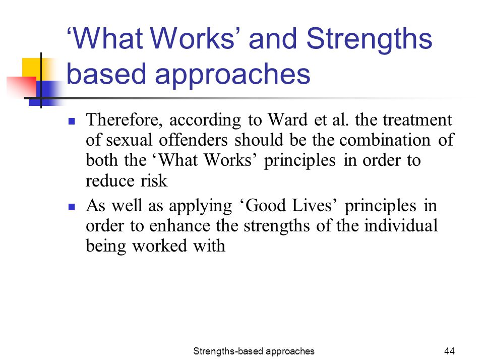 'What Works' and Strengths based approaches
