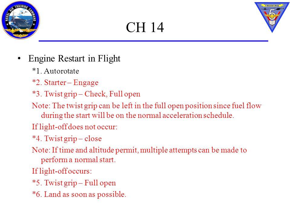 CH 14 Engine Restart in Flight *1. Autorotate *2. Starter – Engage