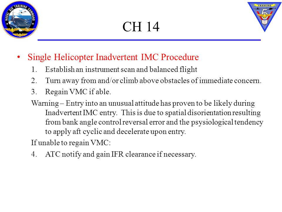 CH 14 Single Helicopter Inadvertent IMC Procedure