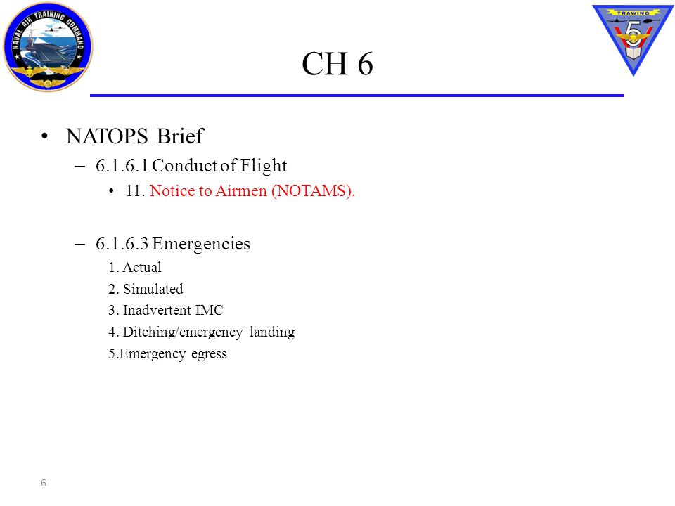 CH 6 NATOPS Brief 6.1.6.1 Conduct of Flight 6.1.6.3 Emergencies