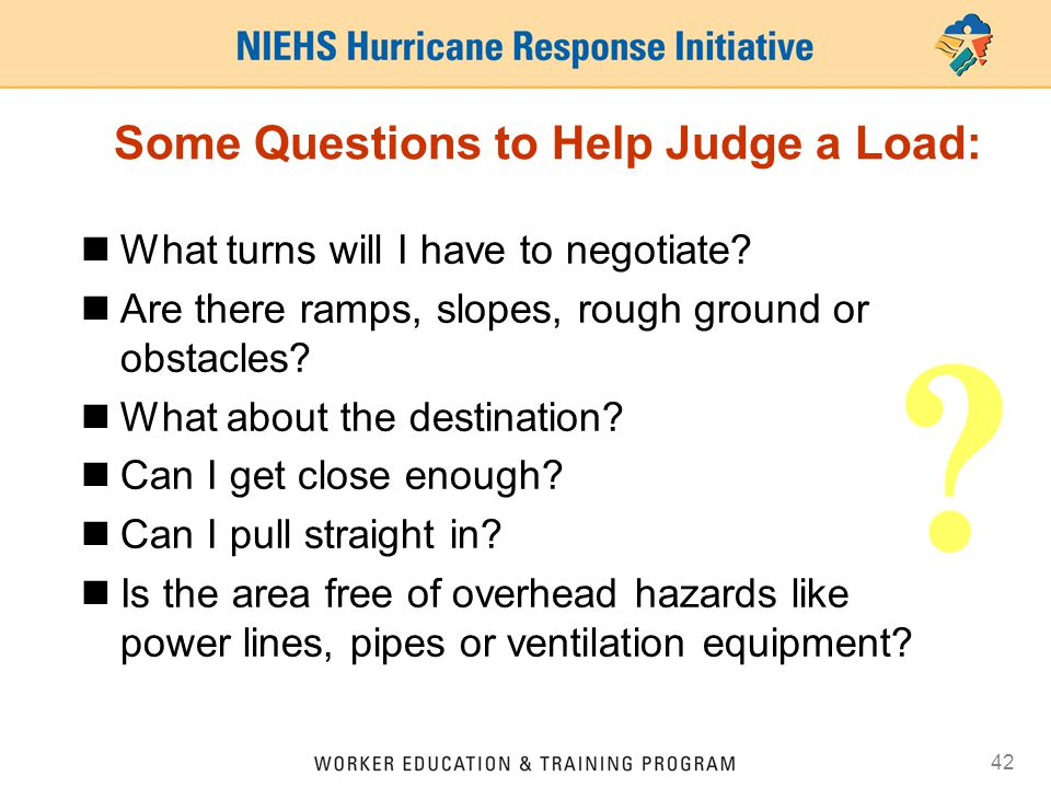 Some Questions to Help Judge a Load: