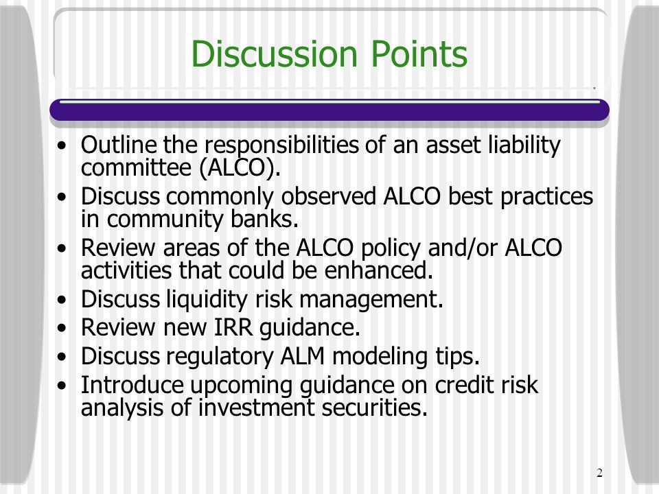 Discussion Points Outline the responsibilities of an asset liability committee (ALCO).