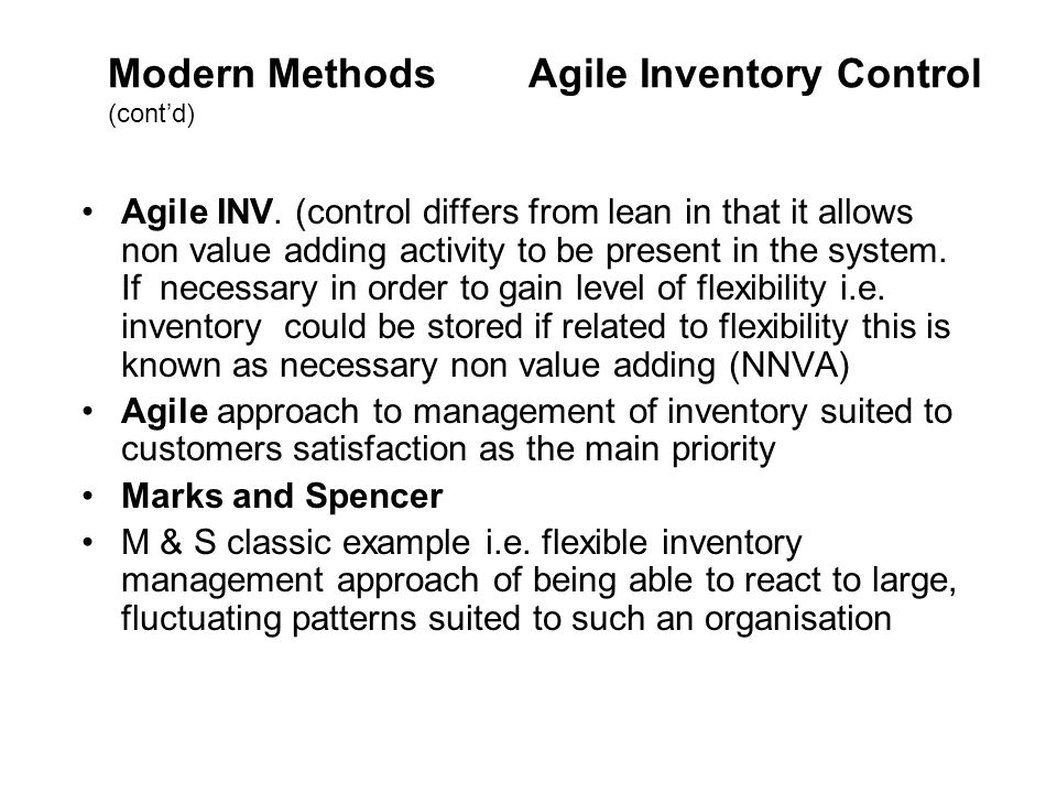 Modern Methods Agile Inventory Control (cont'd)