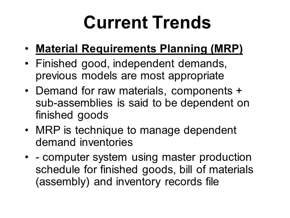 Current Trends Material Requirements Planning (MRP)