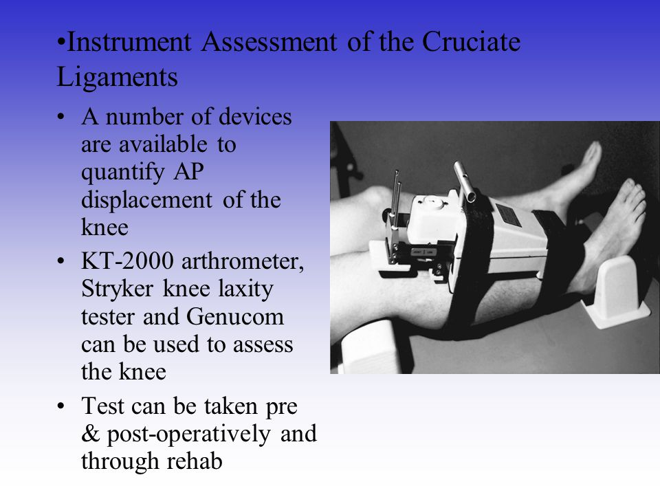 Instrument Assessment of the Cruciate Ligaments