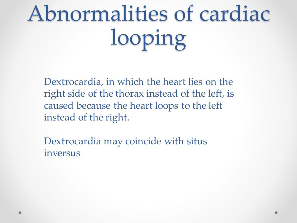 Abnormalities of cardiac looping