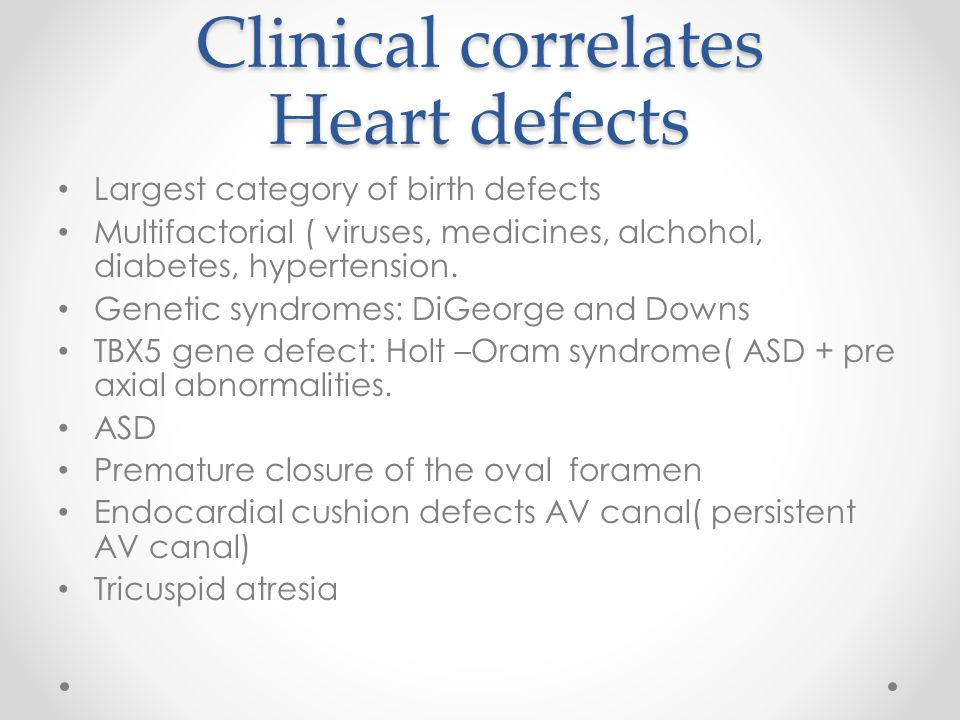 Clinical correlates Heart defects