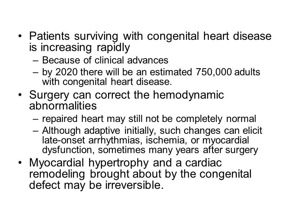 Patients surviving with congenital heart disease is increasing rapidly