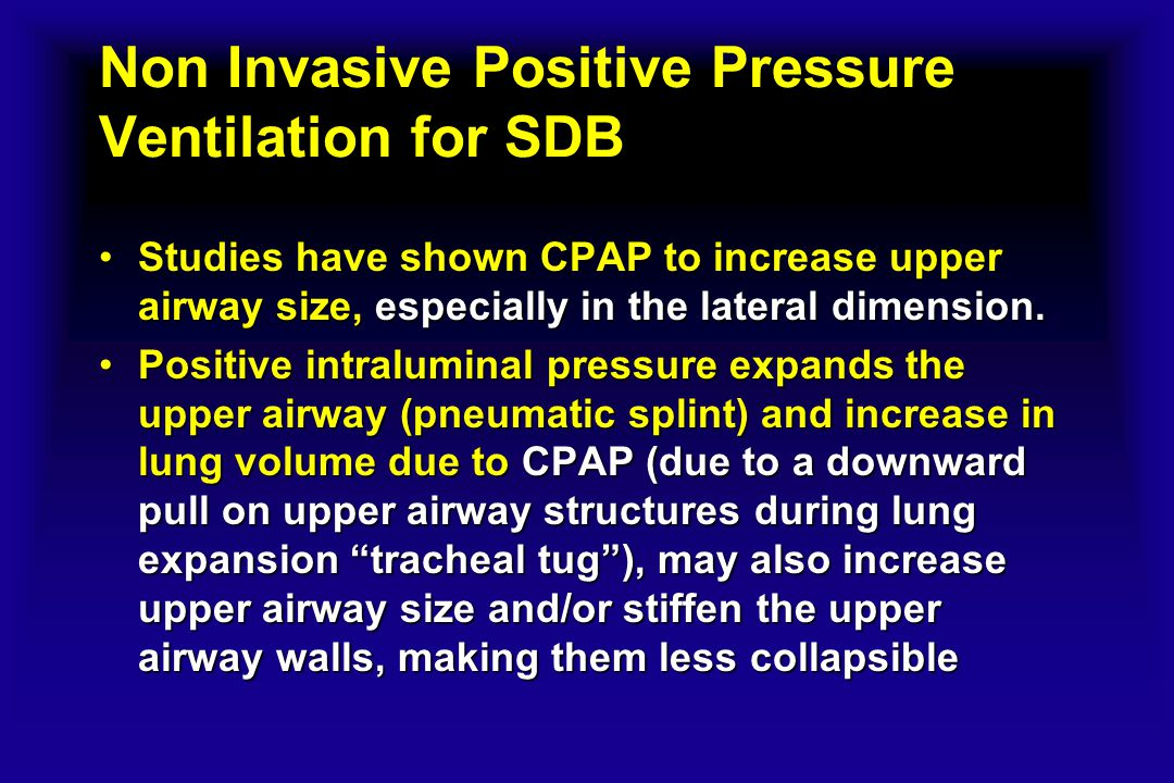 Non Invasive Positive Pressure Ventilation for SDB