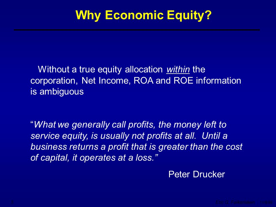 Why Economic Equity Without a true equity allocation within the corporation, Net Income, ROA and ROE information is ambiguous.