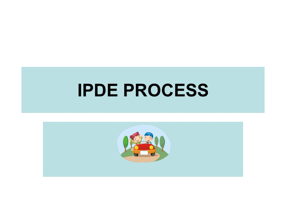 IPDE PROCESS