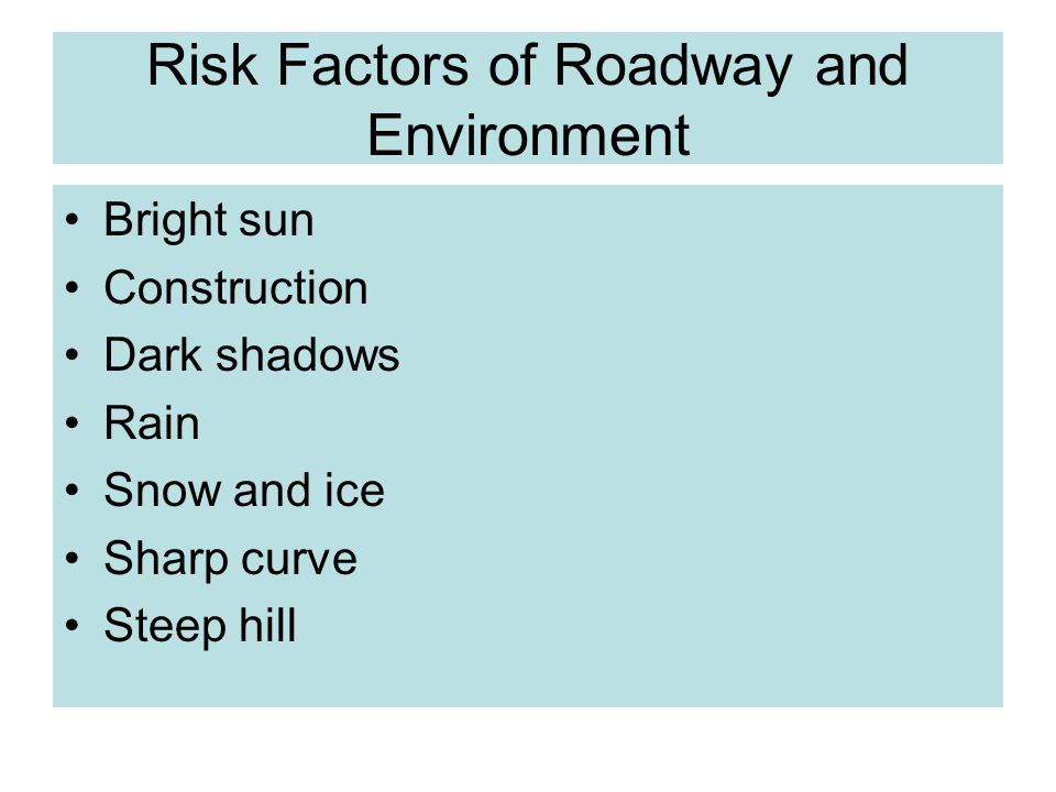 Risk Factors of Roadway and Environment