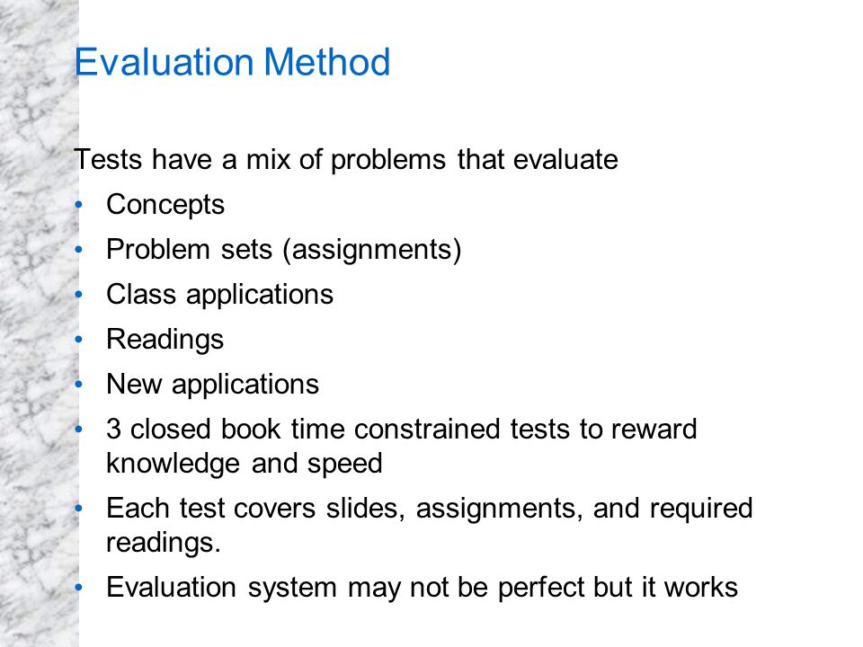 Evaluation Method Tests have a mix of problems that evaluate Concepts