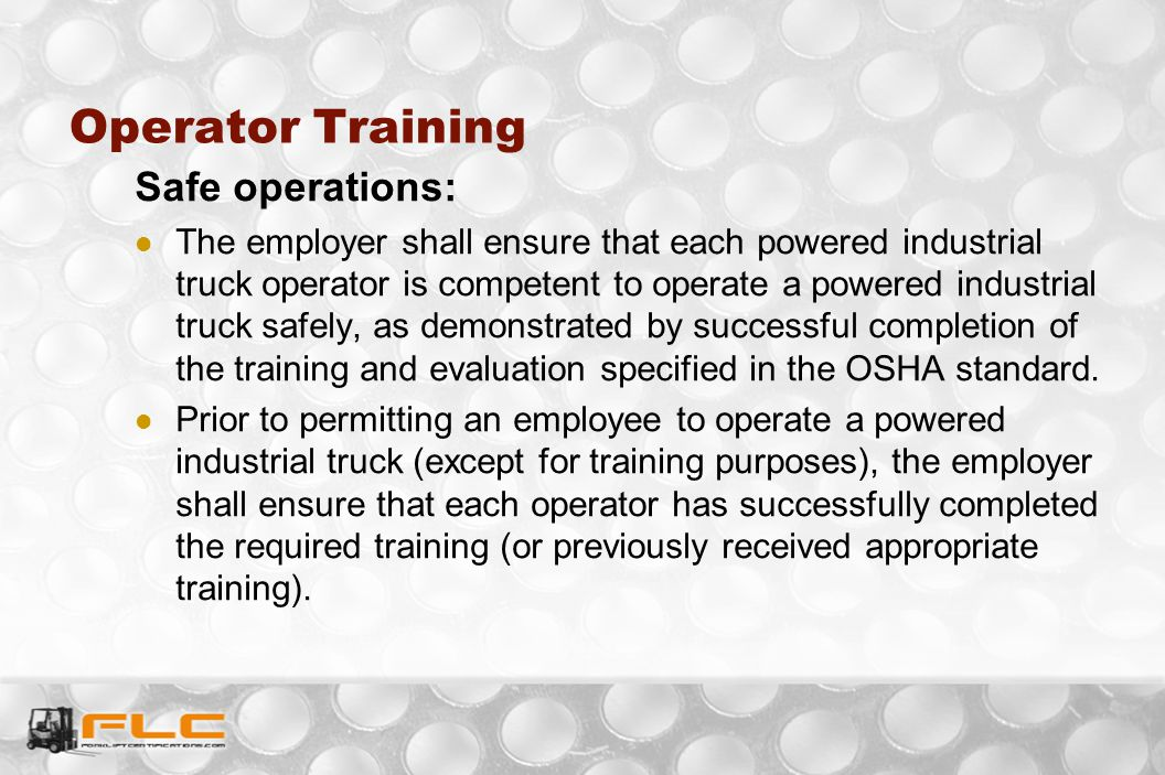 Operator Training Safe operations:
