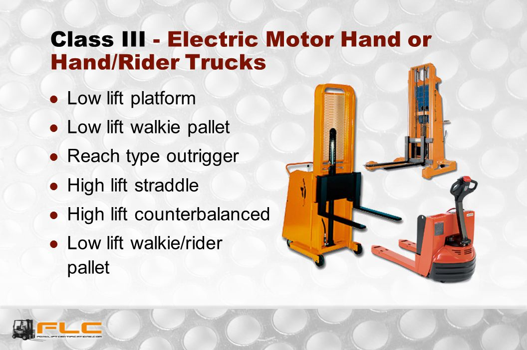 Class III - Electric Motor Hand or Hand/Rider Trucks