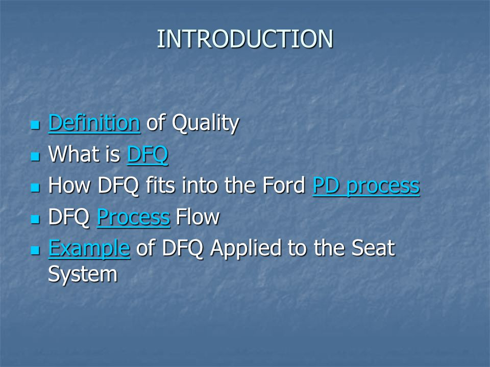 INTRODUCTION Definition of Quality What is DFQ