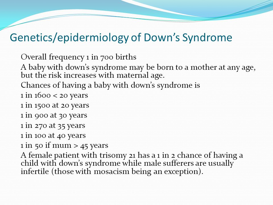 Genetics/epidermiology of Down's Syndrome