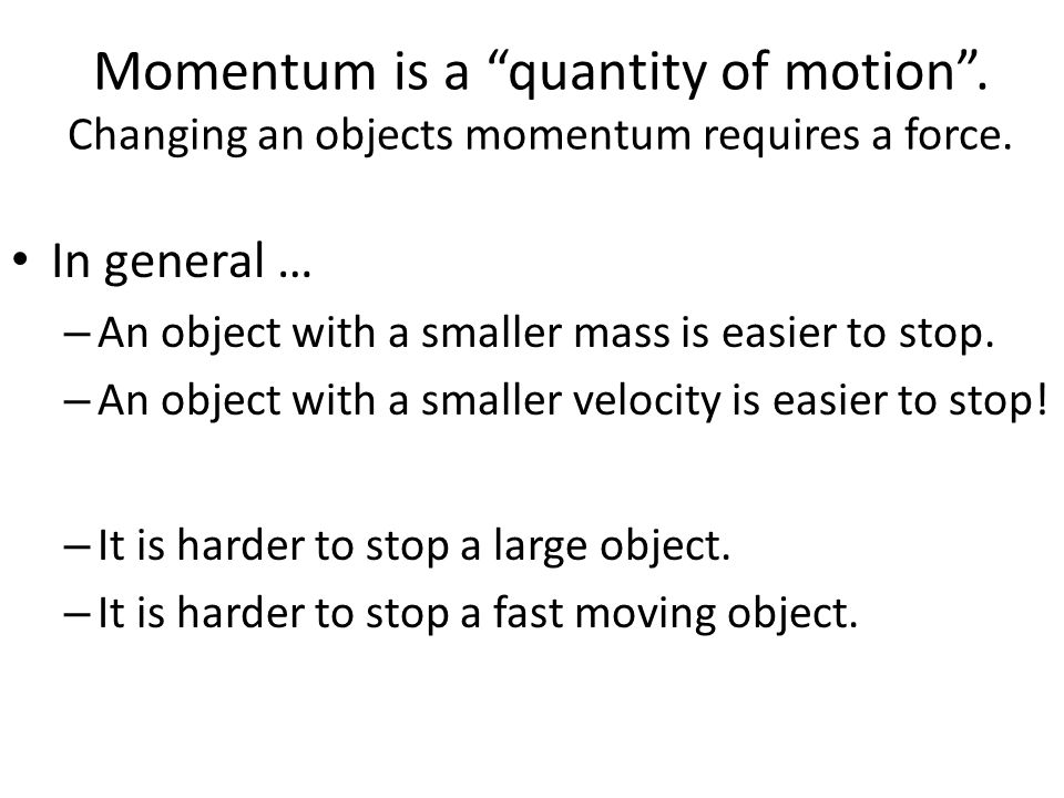 Momentum is a quantity of motion
