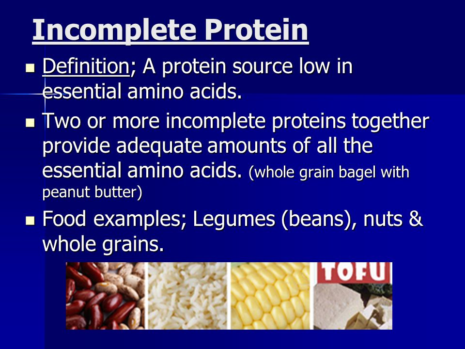 Incomplete Protein Definition; A protein source low in essential amino acids.