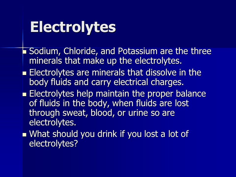 Electrolytes Sodium, Chloride, and Potassium are the three minerals that make up the electrolytes.