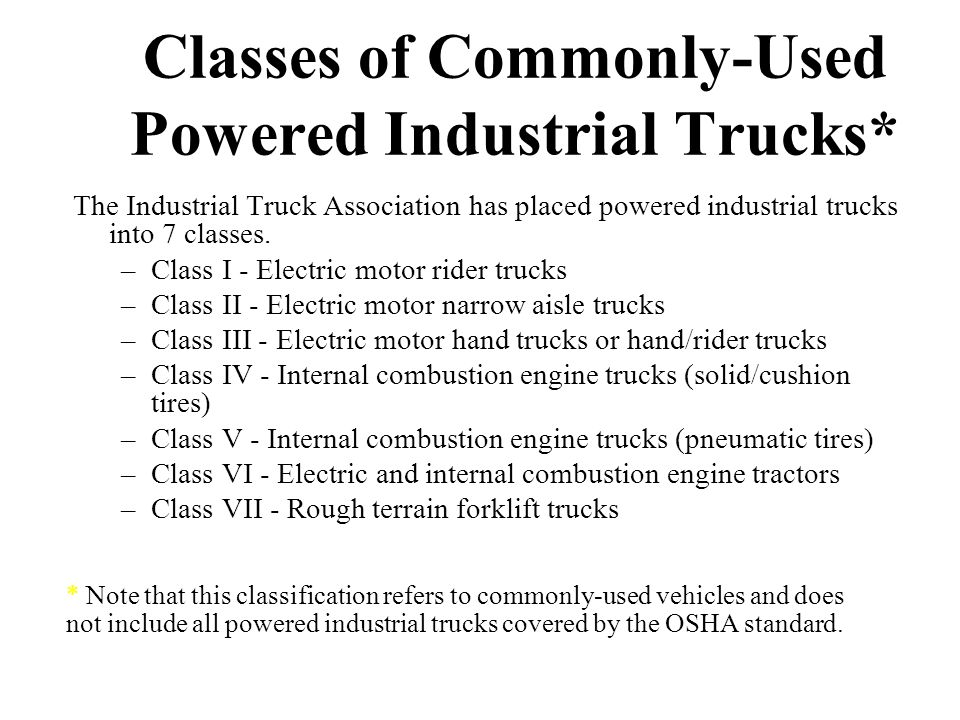 Classes of Commonly-Used Powered Industrial Trucks*