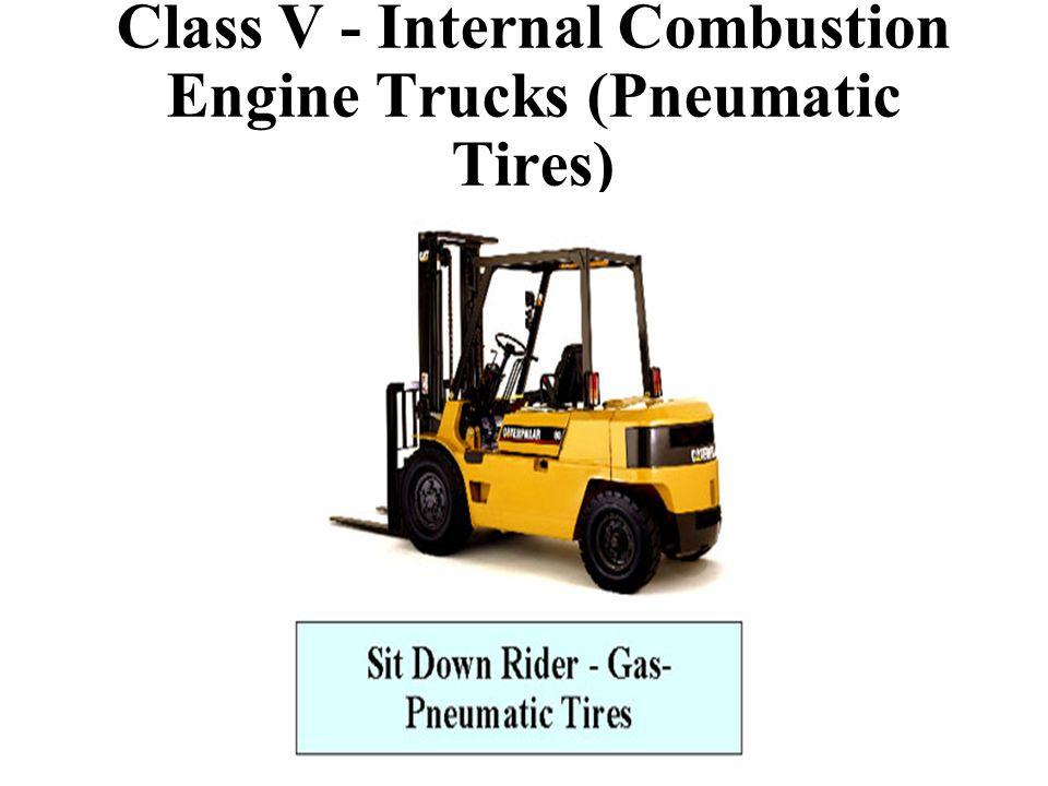Class V - Internal Combustion Engine Trucks (Pneumatic Tires)