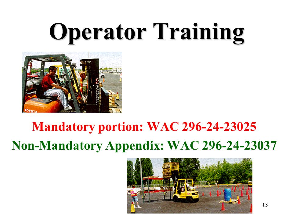 Operator Training Mandatory portion: WAC 296-24-23025
