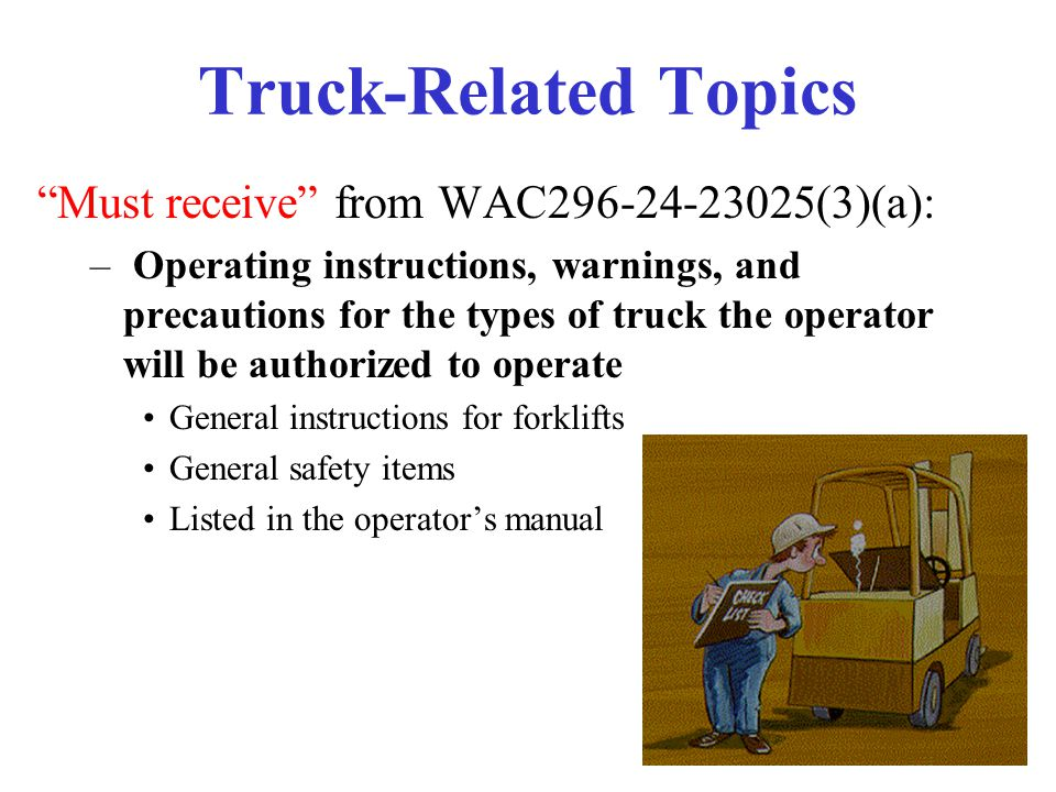 Truck-Related Topics Must receive from WAC296-24-23025(3)(a):