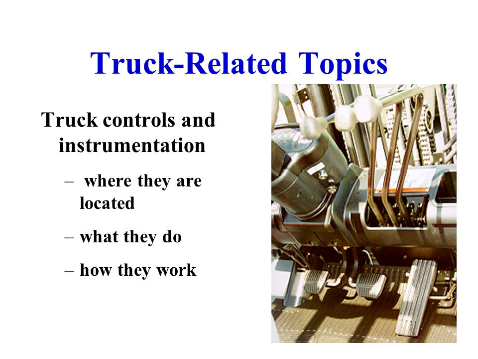 Truck-Related Topics Truck controls and instrumentation