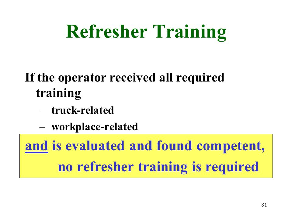 Refresher Training and is evaluated and found competent,