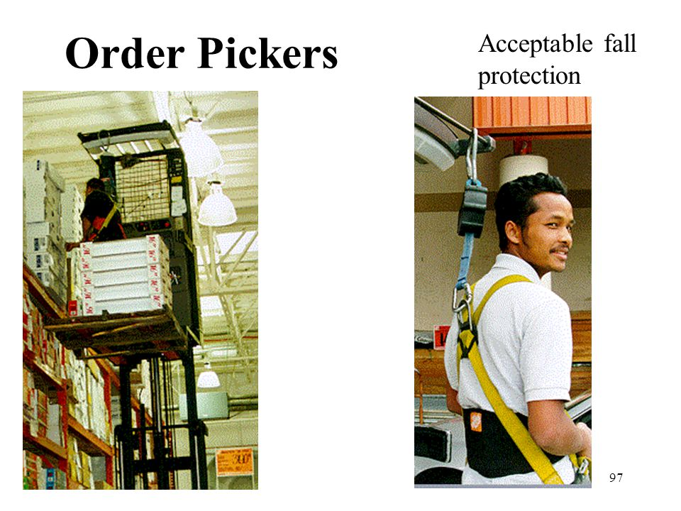 Order Pickers Acceptable fall protection