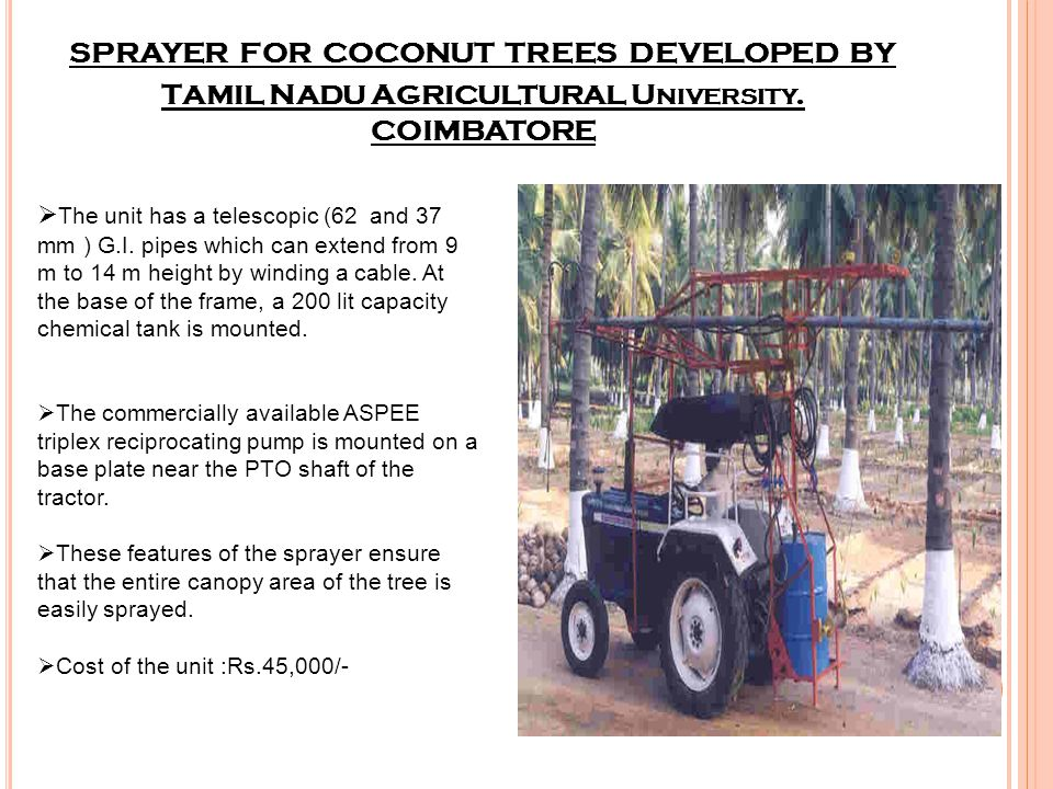 SPRAYER FOR COCONUT TREES DEVELOPED BY Tamil Nadu Agricultural University. COIMBATORE
