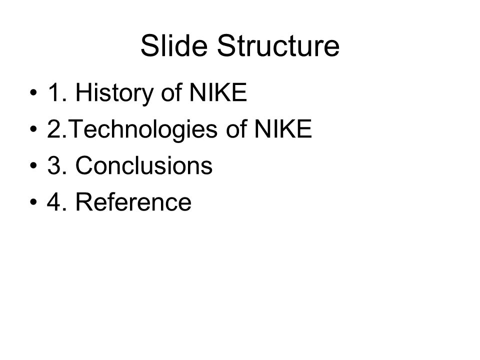 Slide Structure 1. History of NIKE 2.Technologies of NIKE